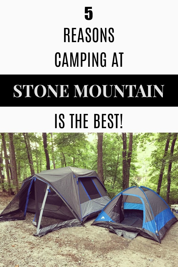 5 Reasons Camping at Stone Mountain is the Best!