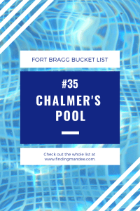 Fort Bragg Bucket List #35: Go swimming at Chalmer's Pool in Fayetteville, NC.