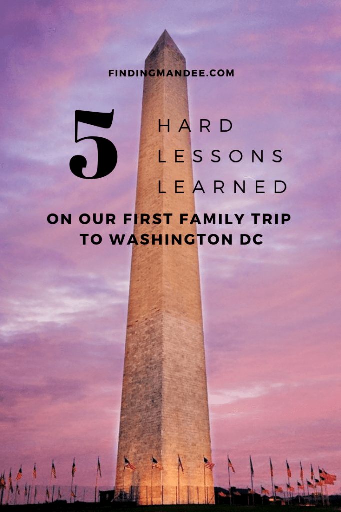 5 Hard Lessons We Learned on Our First Family Trip to Washington D.C | Finding Mandee