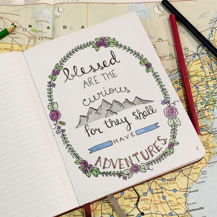 "The first page in my travel bullet journal is the quote ""Blessed are the curious, for they shall have adventures."""
