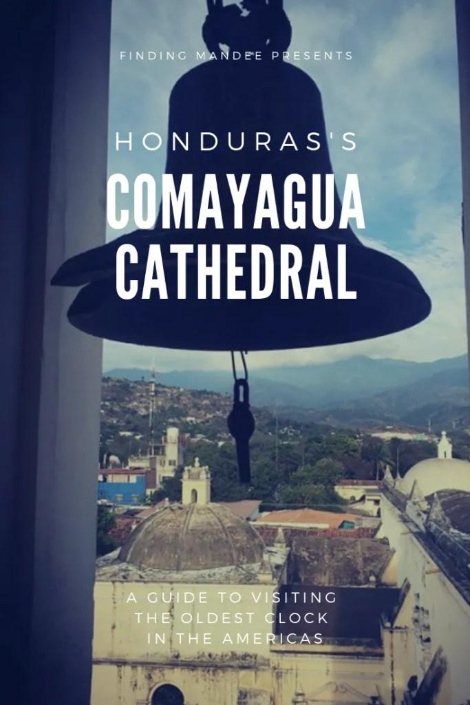Visiting Honduras' Comayagua Cathedral | Finding Mandee
