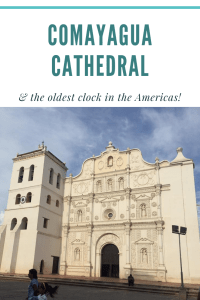 Visiting the Comayagua Cathedral & the Oldest Clock in the Americas | Finding Mandee