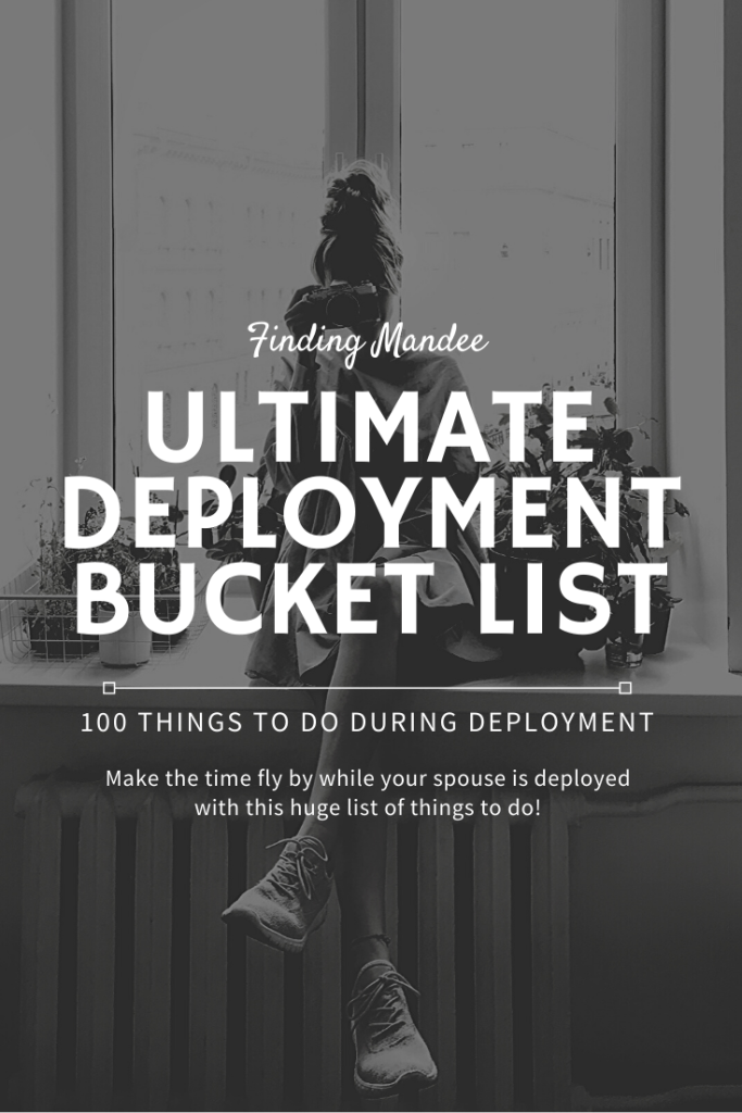Deployment Bucket List: A Huge List of Things to do During Deployment | Finding Mandee