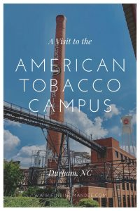 A Visit to the American Tobacco Campus | Finding Mandee