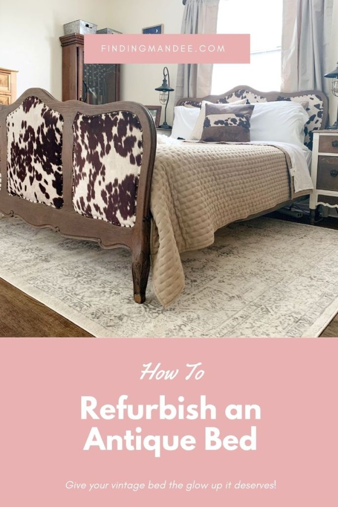 How to Refurbish an Antique Bed: Give your vintage bed the glow up it deserves! | Finding Mandee