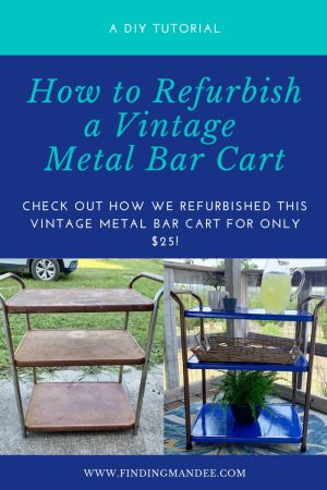 How to Re-Do a Vintage Metal Bar Cart | Finding Mandee