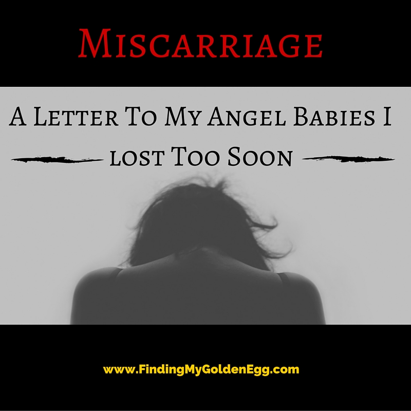 Miscarriage – A Letter To My Angel Babies I Lost Too Soon