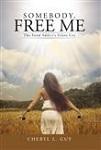 somebody free me
