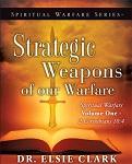 strategic weapons of our spiritual warfare