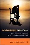 we codependent men