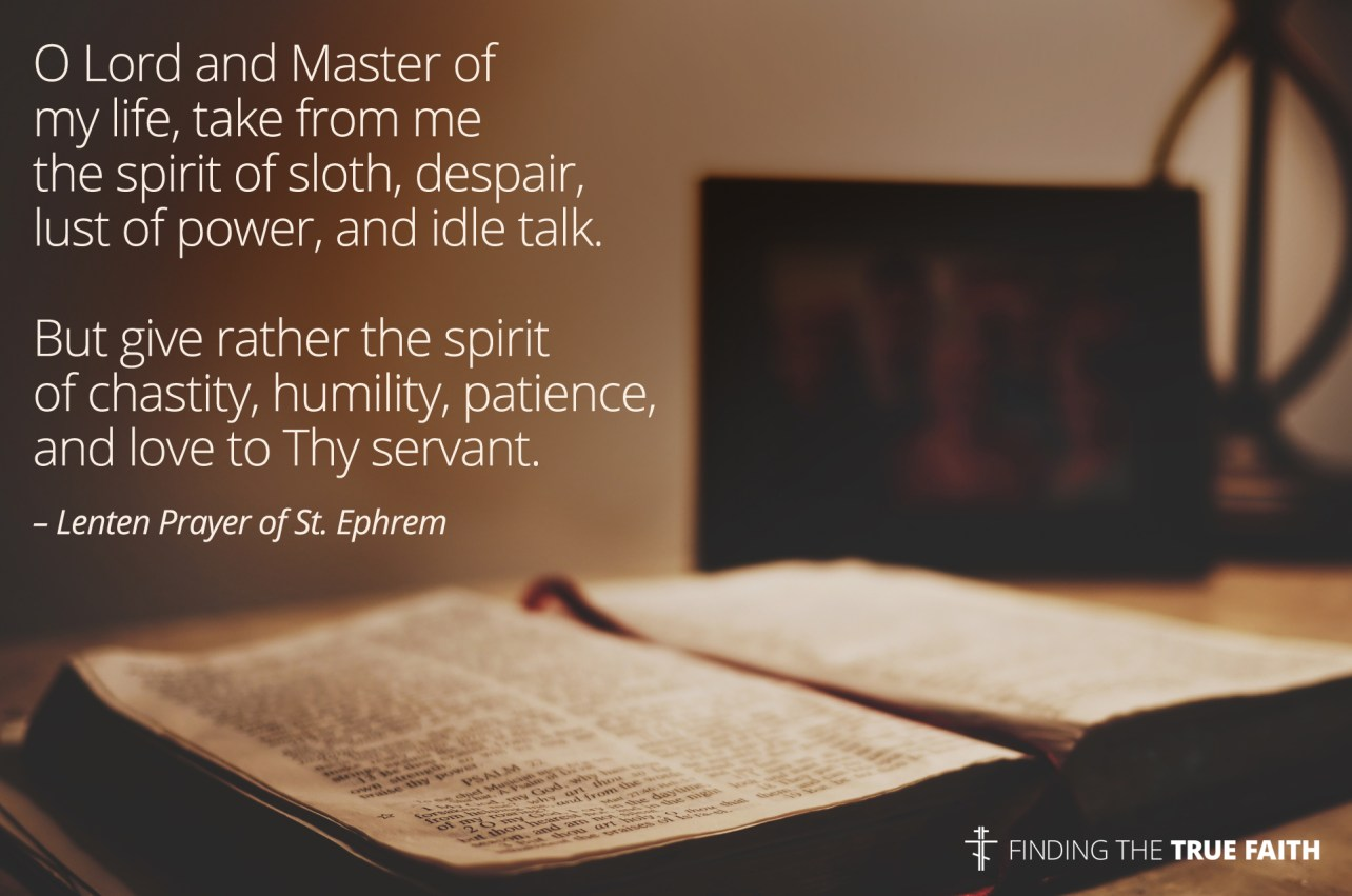 get through great lent using the lenten prayer of st ephram