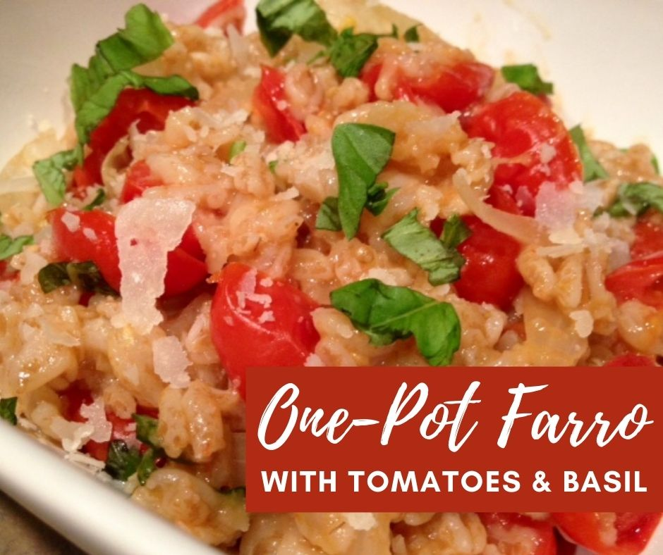 One-Pot Farro with Tomatoes & Basil | Forget one-pot pasta, this hearty grain dish has a much better texture and is easy and delicious. A healthy and satisfying main dish (or side) and simple prep and cleanup (only one pot!). Perfect for fall and winter, a healthy comfort food. #farro #onepot #weeknightdinner