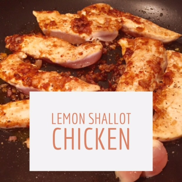 Lemon Shallot Chicken | So easy, crazy flavorful, healthy, makes great leftovers