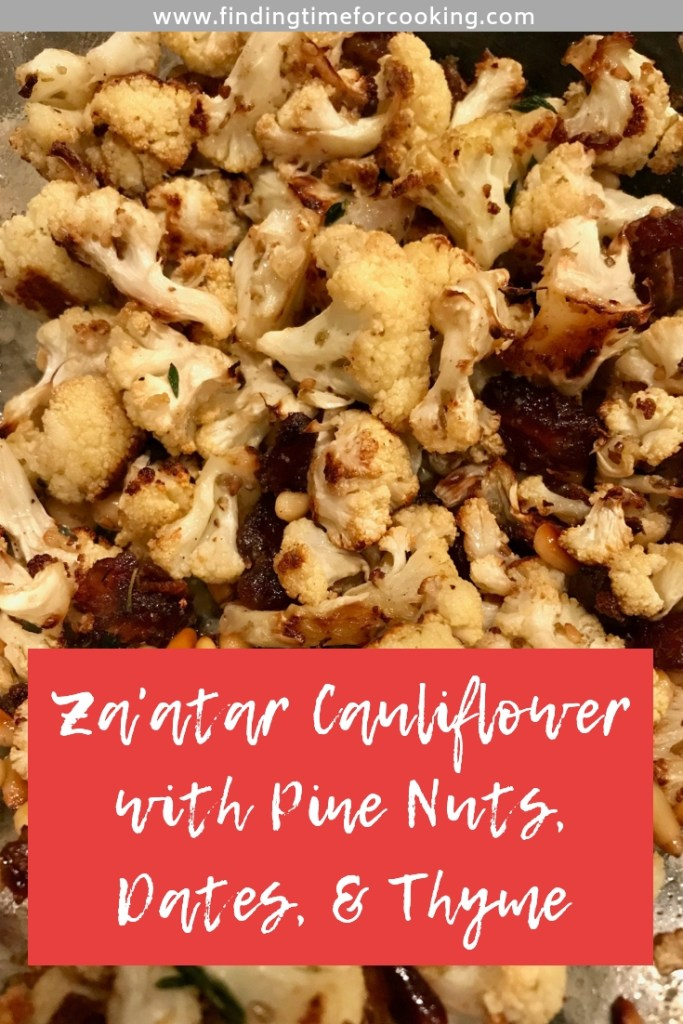 Za'atar Roasted Cauliflower with Pine Nuts, Dates, & Thyme | an easy side dish packed with savory and sweet flavor and lots of texture. Easy light vegetarian entree as well! #sidedish #cauliflower #roastedcauliflower #vegetarian #medjooldates #pinenuts #thyme #recipe