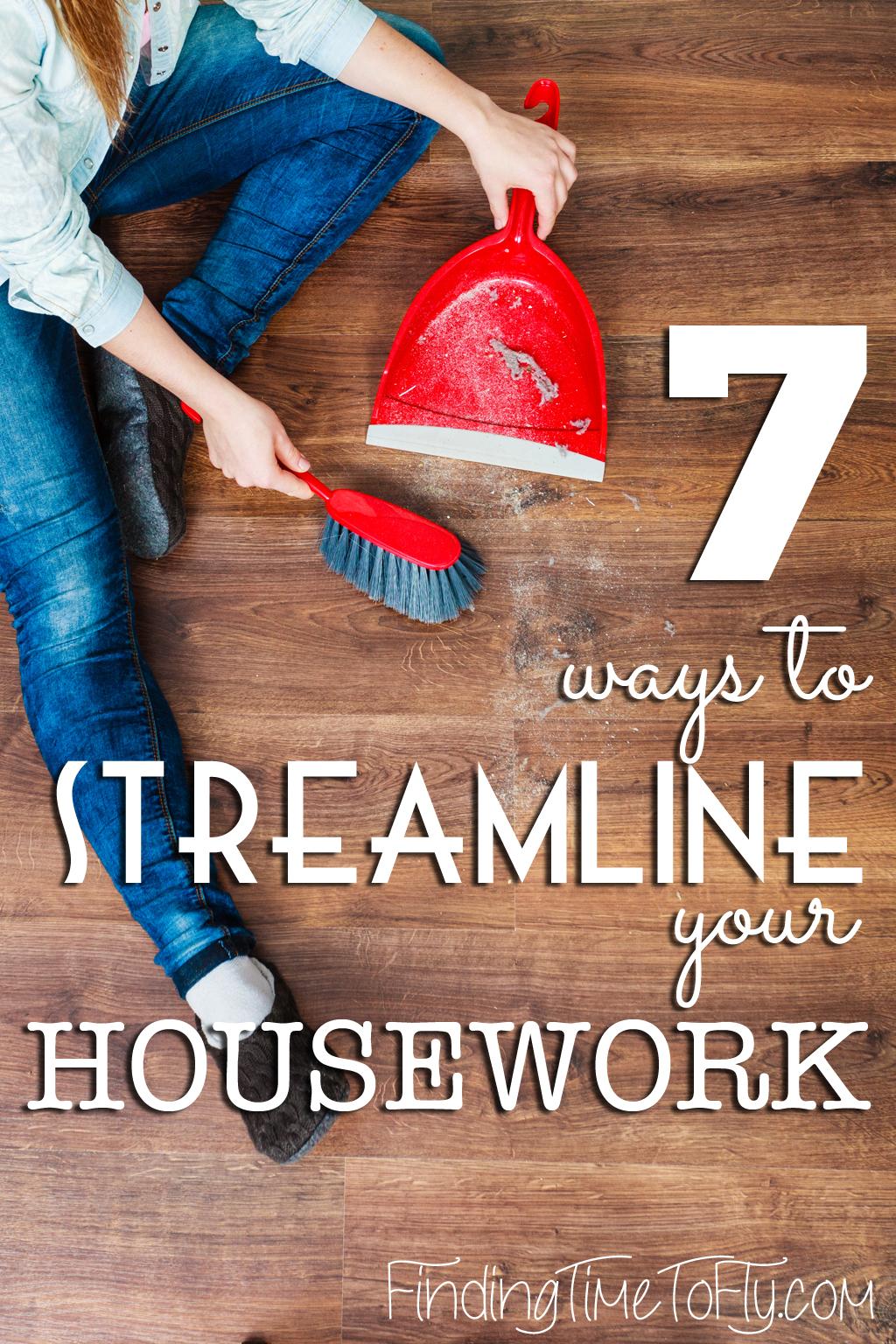 7 ways to streamline your housework