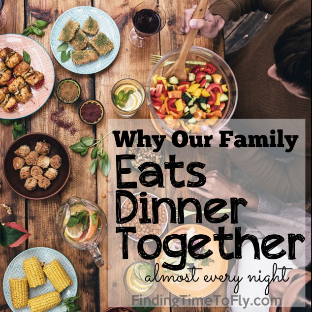 Why Our Family Eats Dinner Together Almost Every Night