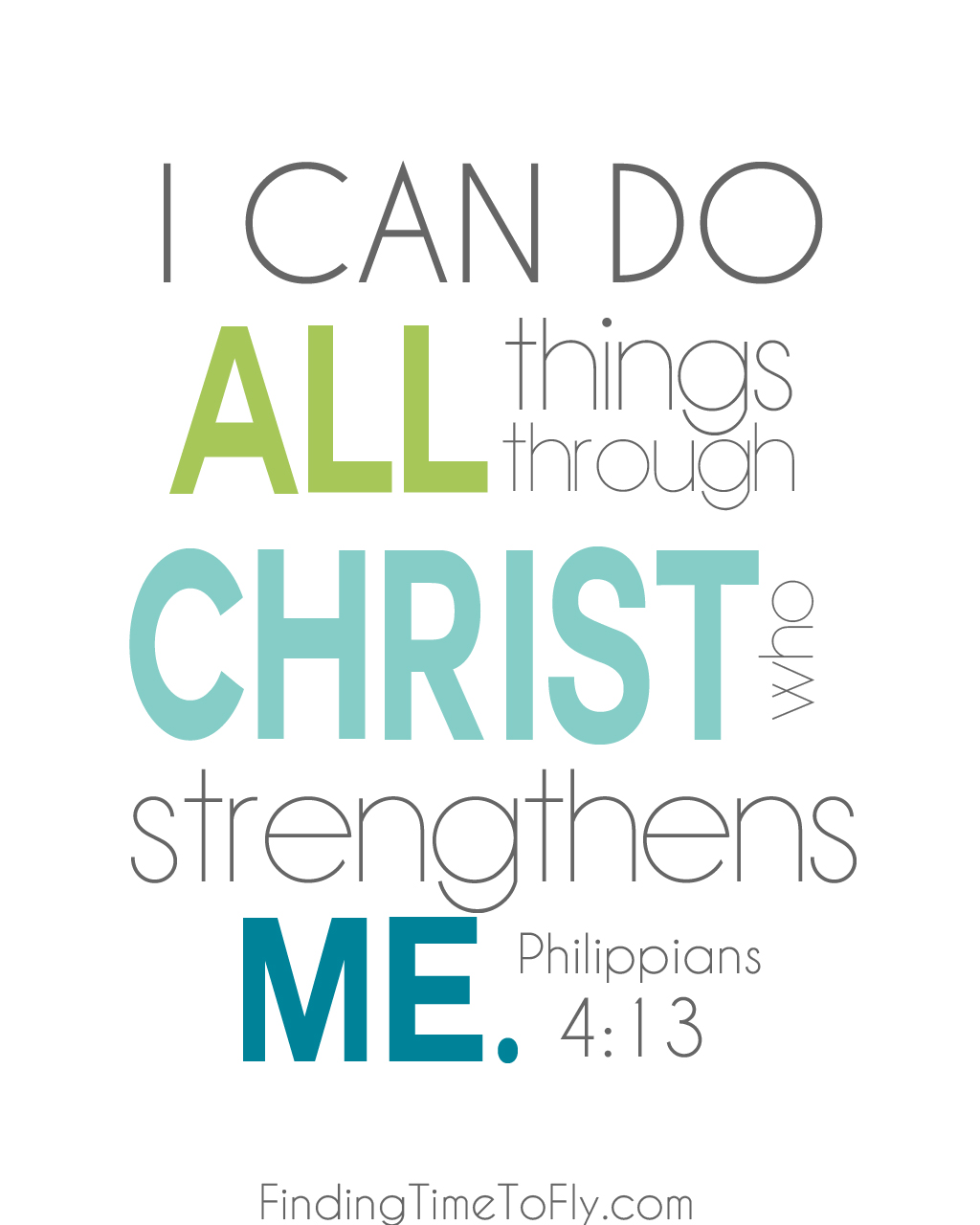Beautiful print of Philippians 4:13. I can do all things through Christ who strengthens me.