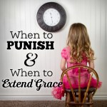 Disciplining Children – When To Punish and When To Extend Grace
