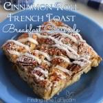Cinnamon Roll French Toast Breakfast Casserole