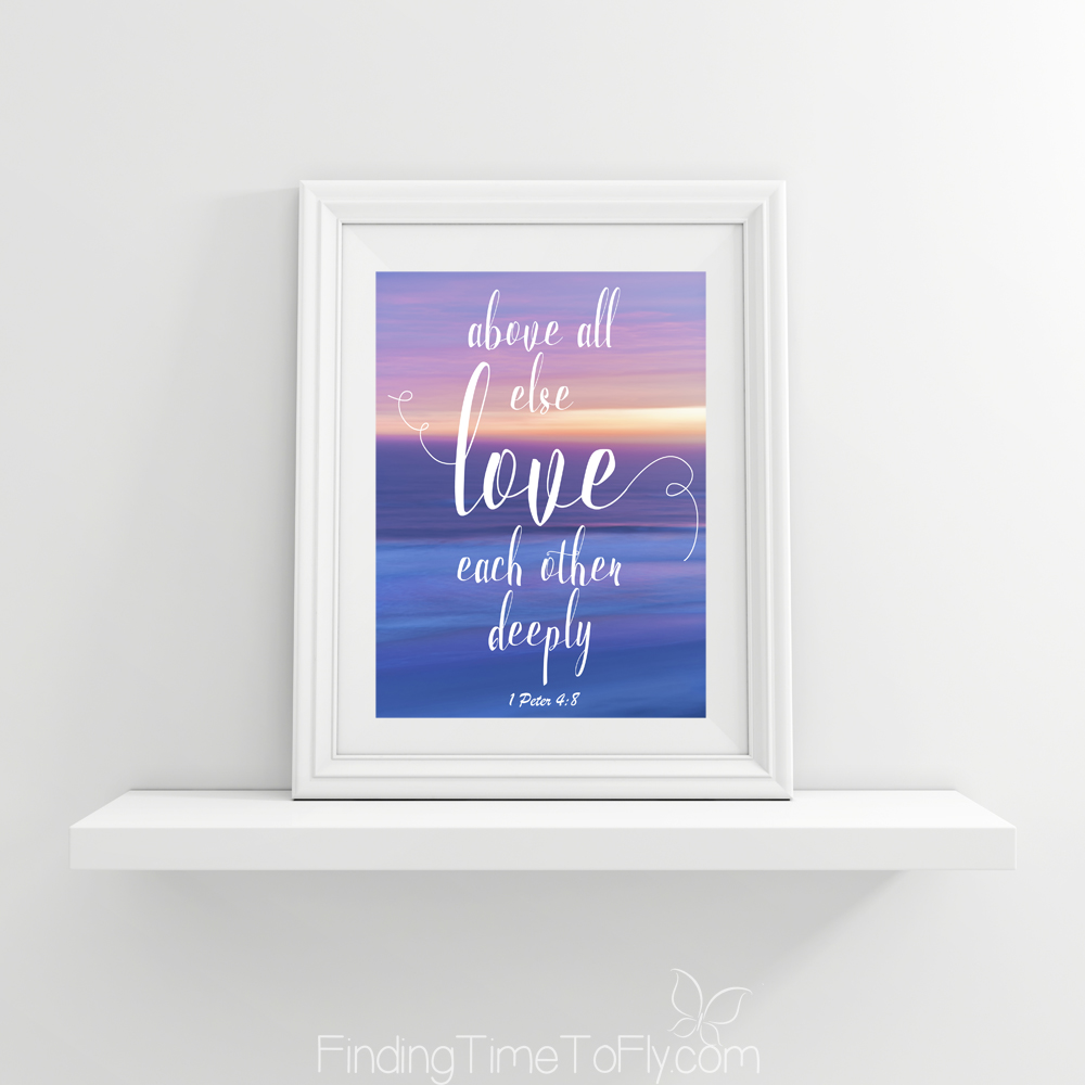 I love this printable Bible verse! 1 Peter 4:8 Above all else love each other deeply. Great for a Valentine's Day card, anniversary card, or a framed print gift.