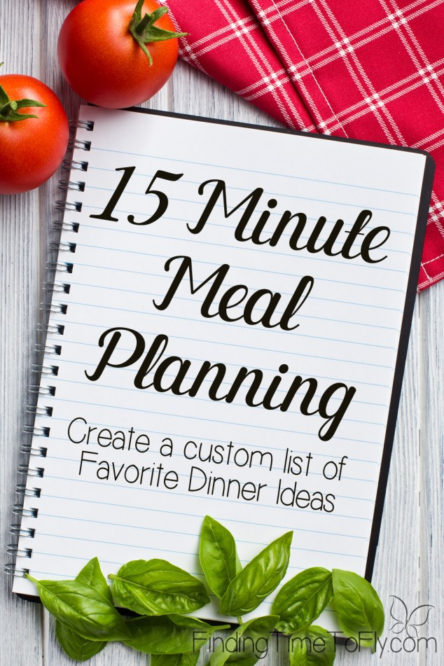 Favorite Dinner Ideas: Meal Planning in 15 Minutes