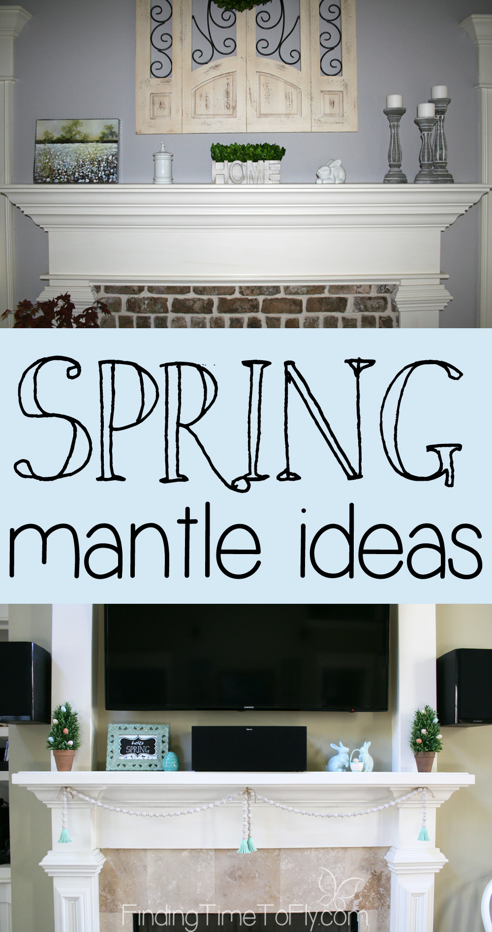 Simple Spring Fireplace Mantle Decor - Finding Time To Fly