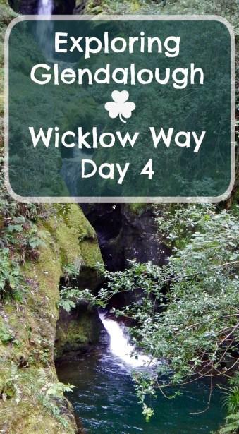 Exploring Glendaloug Wicklow Way Day 4