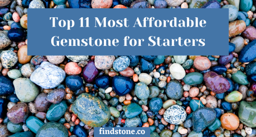 Top 11 Most Affordable Gemstone for Starters