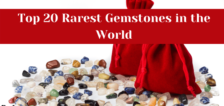 Top 20 Rarest Gemstones in the World