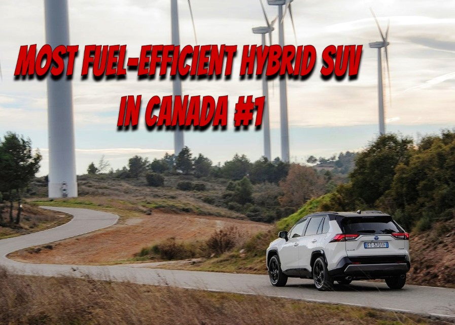 Top 10 Most fuel-efficient hybrid SUV in Canada