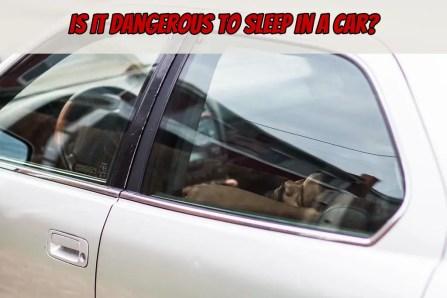 Is it dangerous to sleep in a car