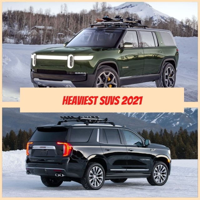 Heaviest SUVs On The Market in 2021