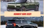 Heaviest SUVs On The Market in 2021