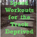 Speed Workouts for the Track Deprived