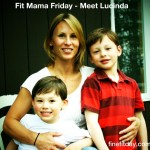 Fit Mama Friday – Meet Lucinda