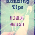 Running Tips – Recovering From a Race