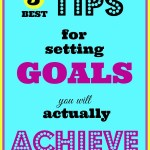 5 Best Tips for Setting Goals You Will Actually Achieve! [GUEST POST]