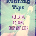 Running Tips: Achieving a Strong Finishing Kick