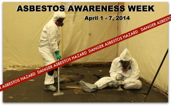 Asbestos Awareness Week April 1-7 2014