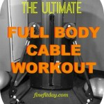 Full Body Cable Workout