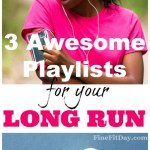 3 Awesome Running Playlists for Your Long Run