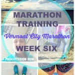 Vermont City Marathon Training – Week 6