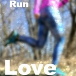 Let's Be Runners and Be Love