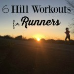 6 Hill Running Workouts. Part of a monthyl workouts for runners round up from running coaches, trainers and bloggers.