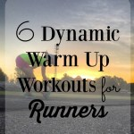Monthly Workout Round Up – Dynamic Warm Up