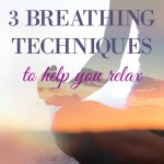 3 Breathing Techniques for Relaxation