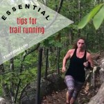 Trail Running tips for Beginners - If you're thinking about trying trail running, read these essential tips for beginners at trail running first!