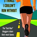 5 Things I Couldn't Run Without - what are the must-haves for runners? The Just Run bloggers are sharing what they couldnt run without. Check out their running essentials!