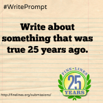Write about something that was true 25 years ago.