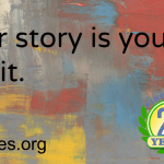 Your story is yours. Tell it.